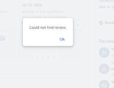 "screenshot of Google My Business Issue with Replying to Reviews- Message: ""Could not find review"""