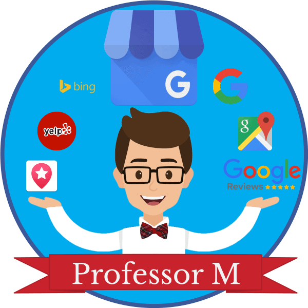 "professor m logo with a cartoon version of Professor M, a red banner at the bottom with ""Professor M"" text and surrounding logos of Google, google reviews, google maps, google my business, bing, yelp, facebook local"